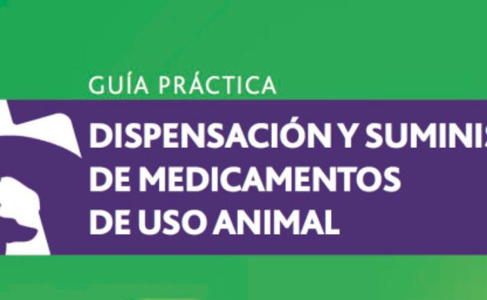 dispensación y suministro de medicamentos de uso animal – guía práctica