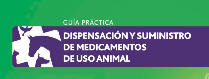 Dispensación y suministro de medicamentos de uso animal - guía práctica