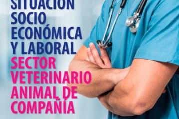 SITUACIÓN SOCIOECONÓMICA Y LABORAL DEL SECTOR VETERINARIO DE ANIMALES DE COMPAÑÍA EN ESPAÑA
